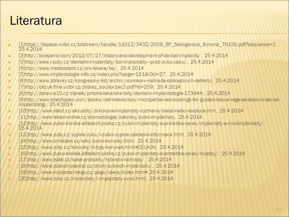 Literatura [1]https://dspace.vutbr.cz/bitstream/handle/11012/3432/2008_BP_Selingerova_Simona_76135.pdf sequence=1, 25.4.2014.